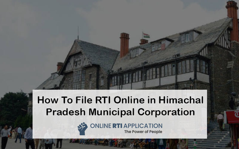 How To File RTI Online in Himachal Pradesh Municipal Corporation
