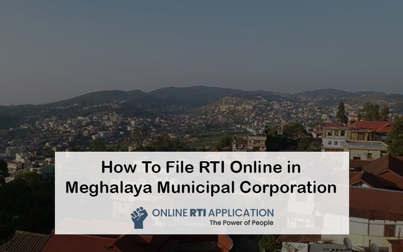 How To File RTI Online in Meghalaya Municipal Corporation